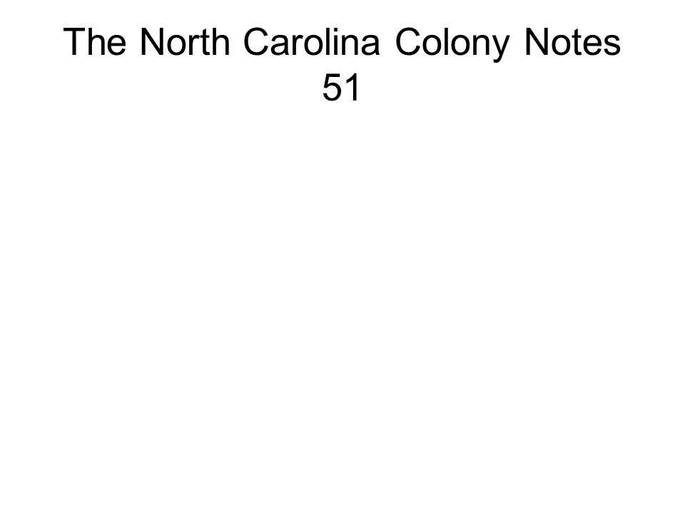 The North Carolina Colony Notes 51