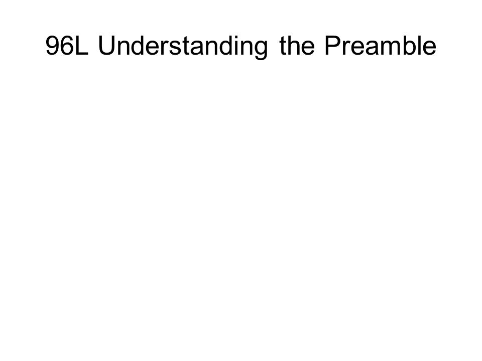 96L Understanding the Preamble
