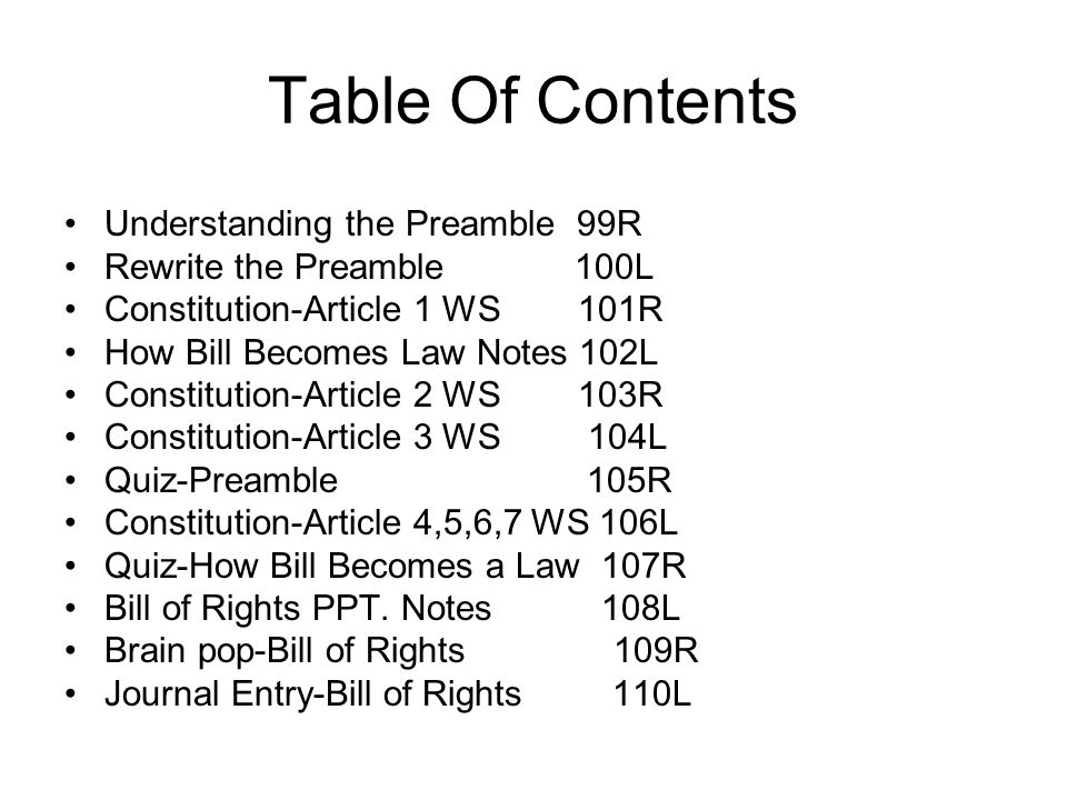 Table Of Contents Understanding the Preamble 99R Rewrite the Preamble 100L Constitution-Article 1 WS 101R How Bill Becomes Law Notes 102L Constitution