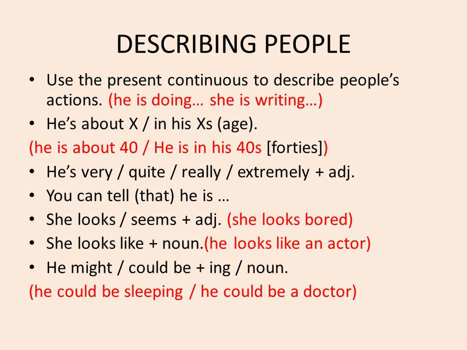 DESCRIBING PEOPLE Use the present continuous to describe people's actions.