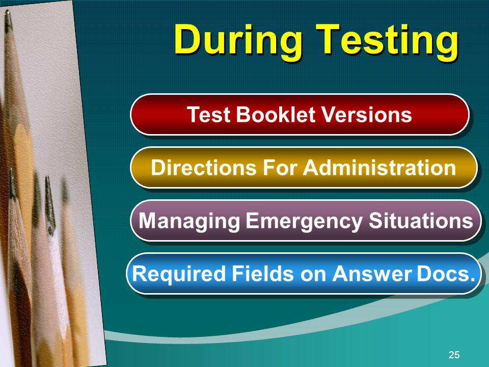 25 During Testing Directions For Administration Required Fields on Answer Docs.