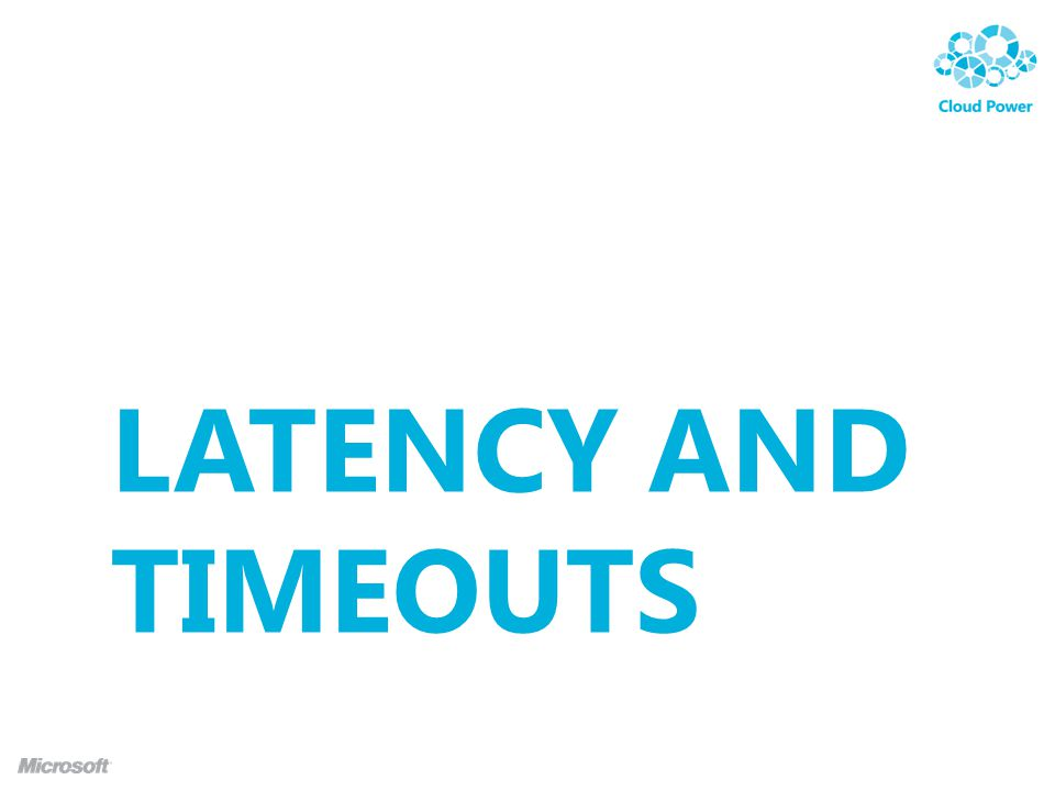 LATENCY AND TIMEOUTS