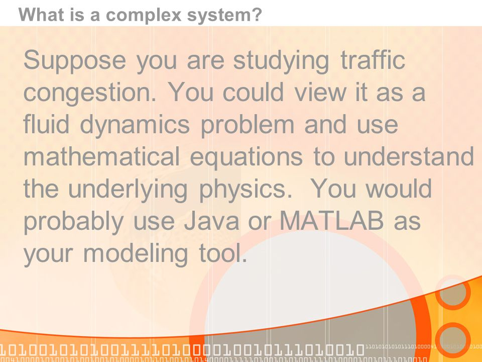 Suppose you are studying traffic congestion.