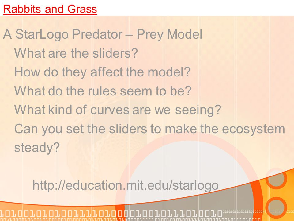 Rabbits and Grass A StarLogo Predator – Prey Model What are the sliders.