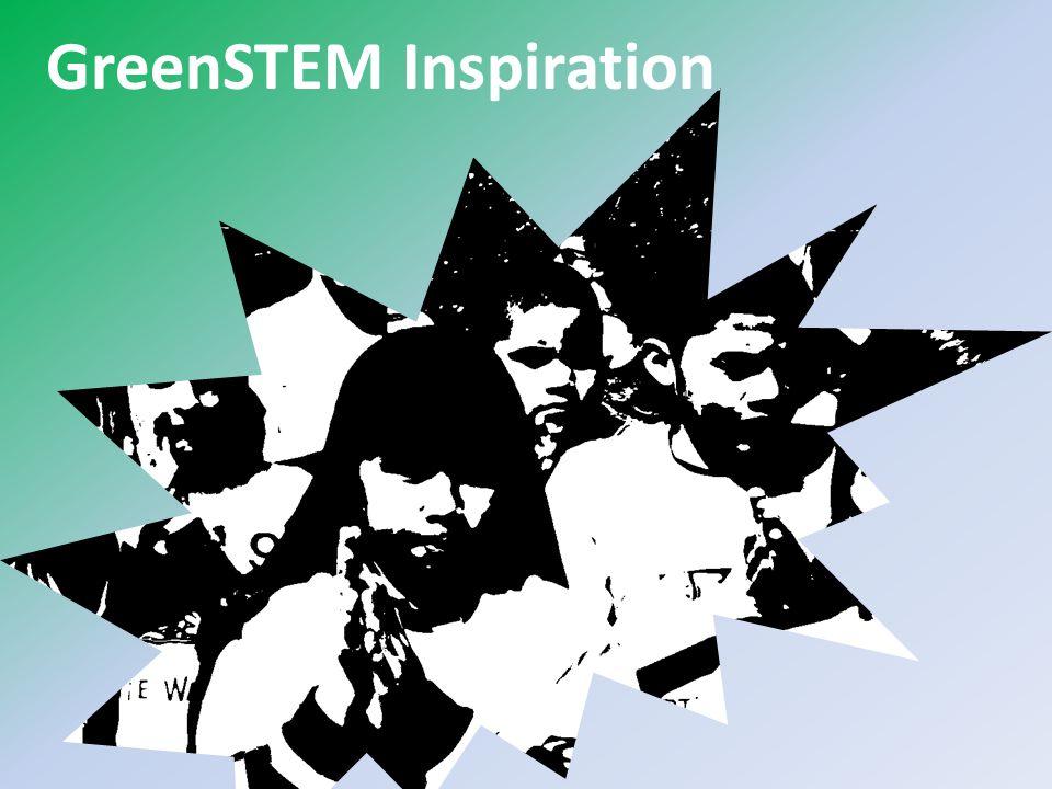 GreenSTEM Inspiration