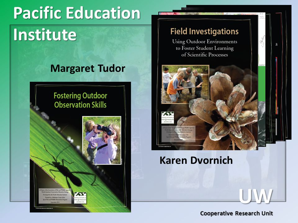 Pacific Education Institute UW Cooperative Research Unit Margaret Tudor Karen Dvornich