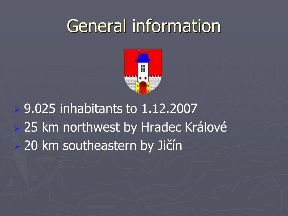 General information   9.025 inhabitants to 1.12.2007   25 km northwest by Hradec Králové   20 km southeastern by Jičín