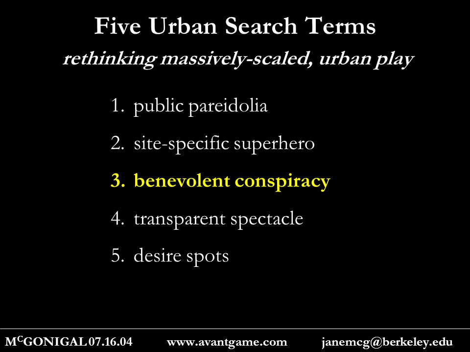 Five Urban Search Terms M C GONIGAL 07.16.04 www.avantgame.com janemcg@berkeley.edu 1.