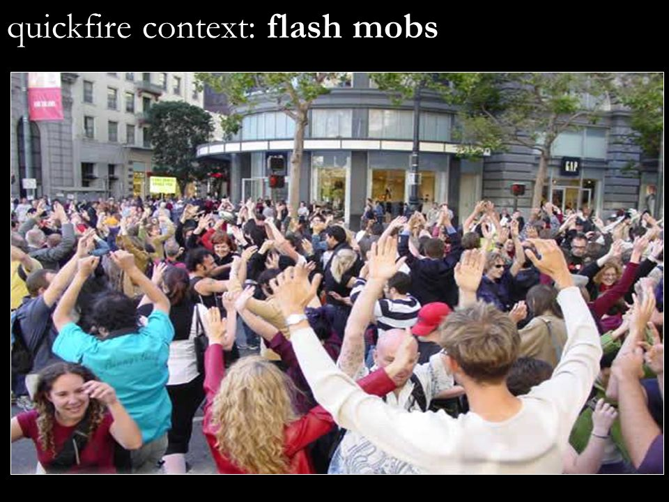 quickfire context: flash mobs