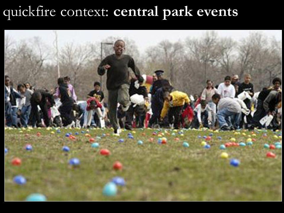quickfire context: central park events