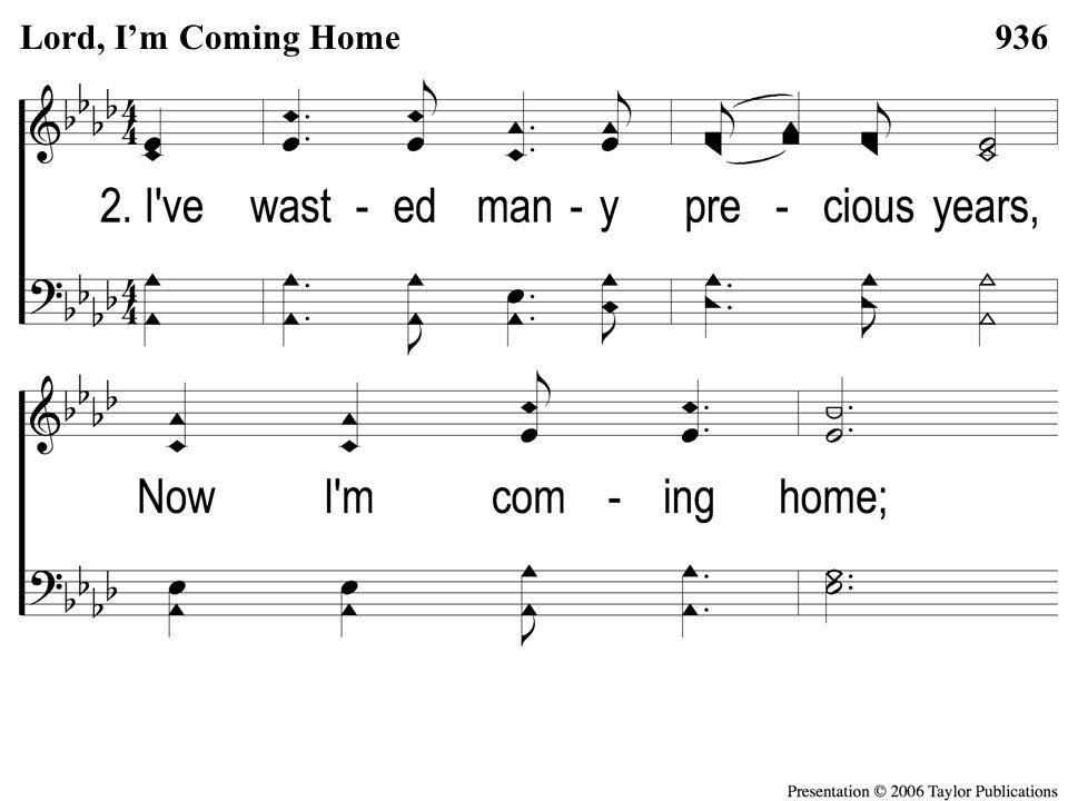 2-1 Lord I'm Coming Home 936Lord, I'm Coming Home