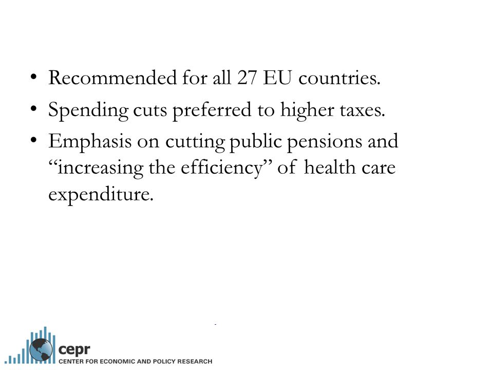 Recommended for all 27 EU countries. Spending cuts preferred to higher taxes.