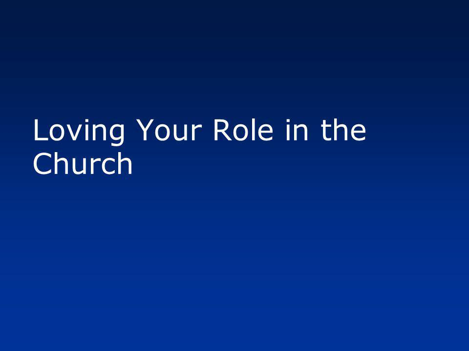 Loving Your Role in the Church