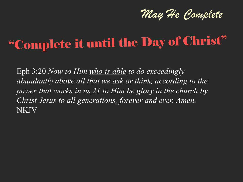 May He Complete What can God do today.
