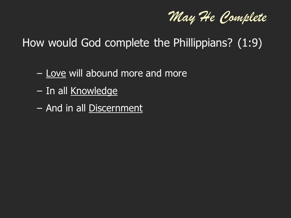 May He Complete How will God complete YOU?