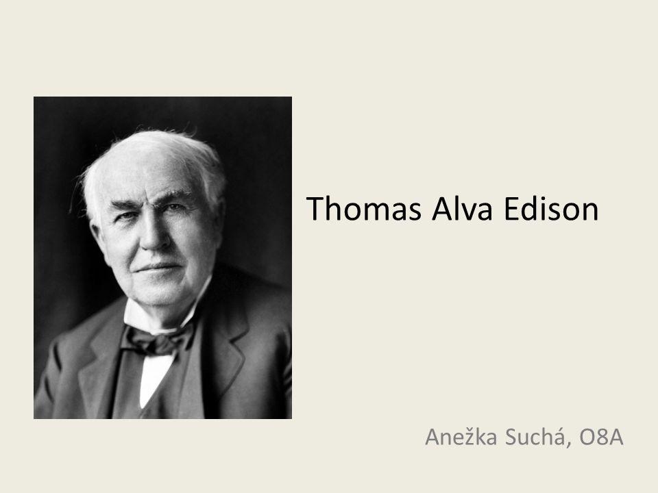 Thomas Alva Edison Anežka Suchá, O8A