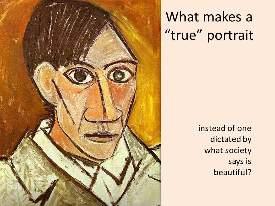 What makes a true portrait instead of one dictated by what society says is beautiful?