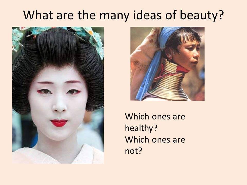 What are the many ideas of beauty Which ones are healthy Which ones are not
