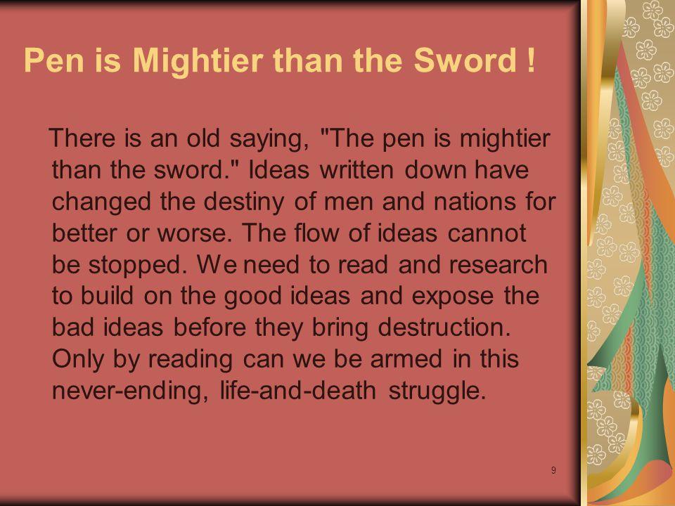 9 Pen is Mightier than the Sword .