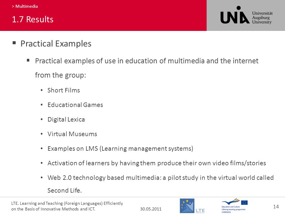 LTE. Learning and Teaching (Foreign Languages) Efficiently on the Basis of Innovative Methods and ICT. 30.05.2011 14 170 > Multimedia 1.7Results  Pra