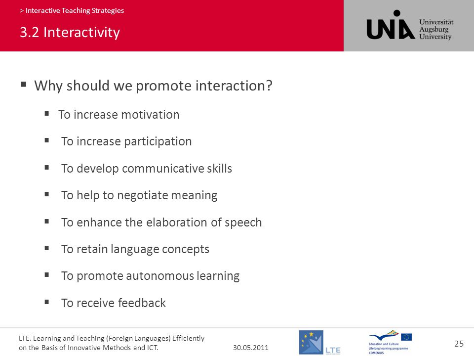 LTE. Learning and Teaching (Foreign Languages) Efficiently on the Basis of Innovative Methods and ICT. 30.05.2011 25 340 > Interactive Teaching Strate