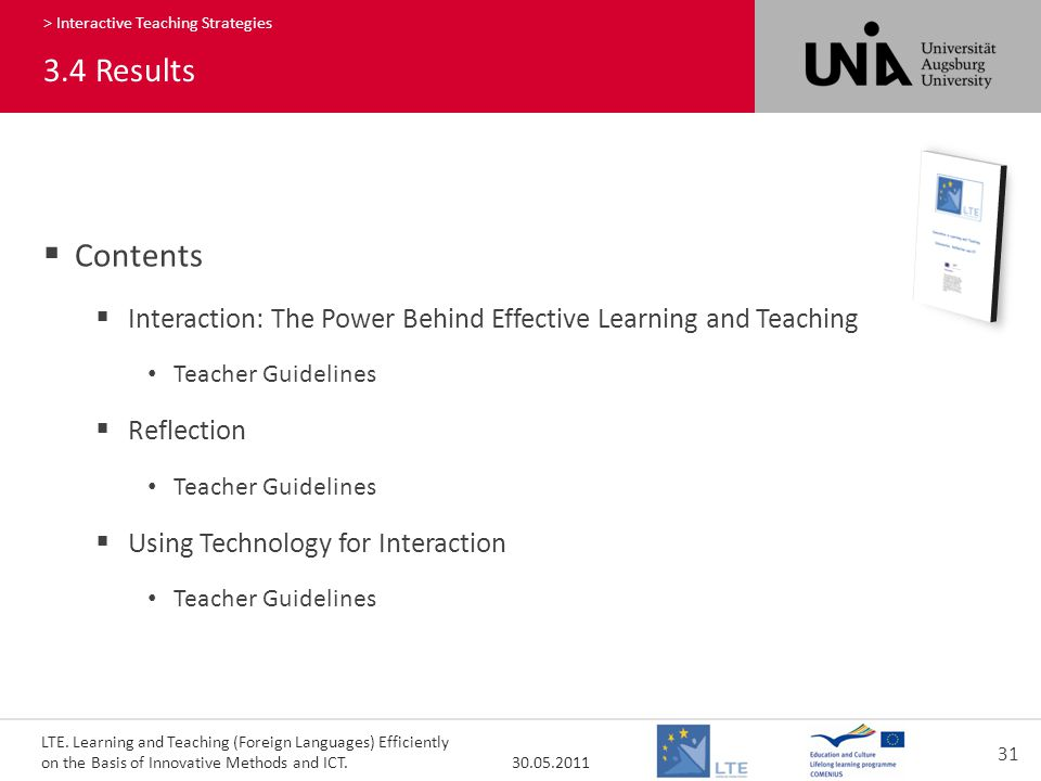 LTE. Learning and Teaching (Foreign Languages) Efficiently on the Basis of Innovative Methods and ICT. 30.05.2011 31 360 > Interactive Teaching Strate