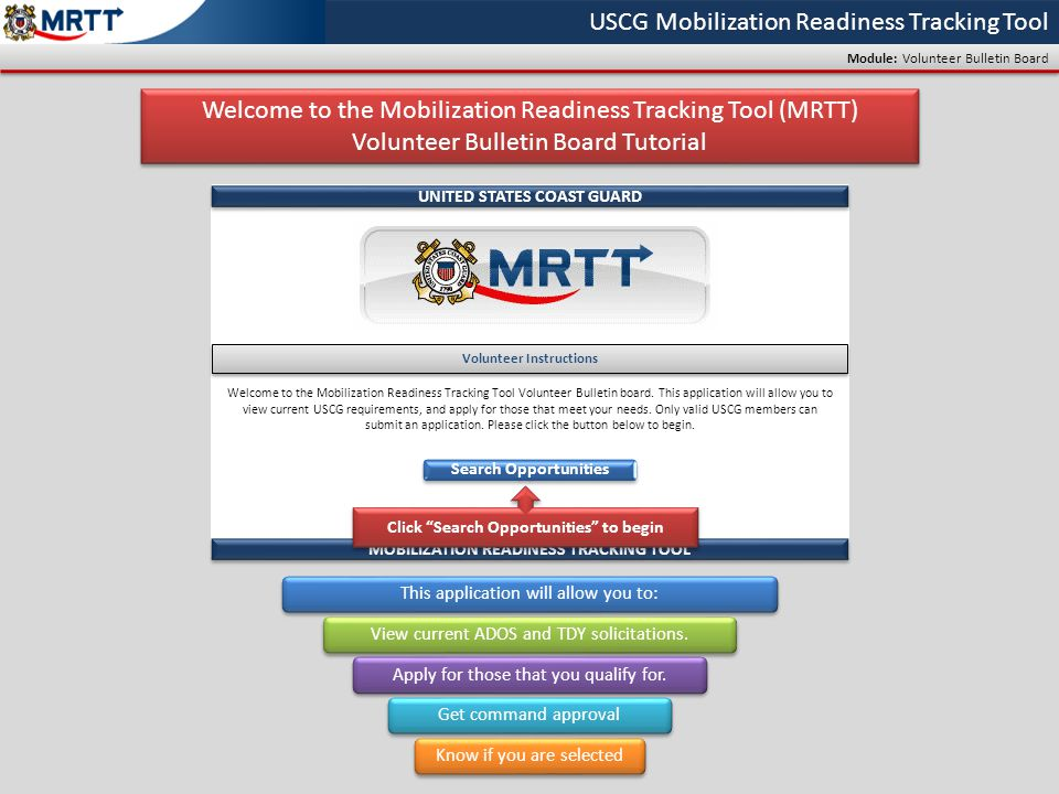 USCG Mobilization Readiness Tracking Tool Module: Volunteer Bulletin Board Volunteer Instructions Welcome to the Mobilization Readiness Tracking Tool Volunteer Bulletin board.
