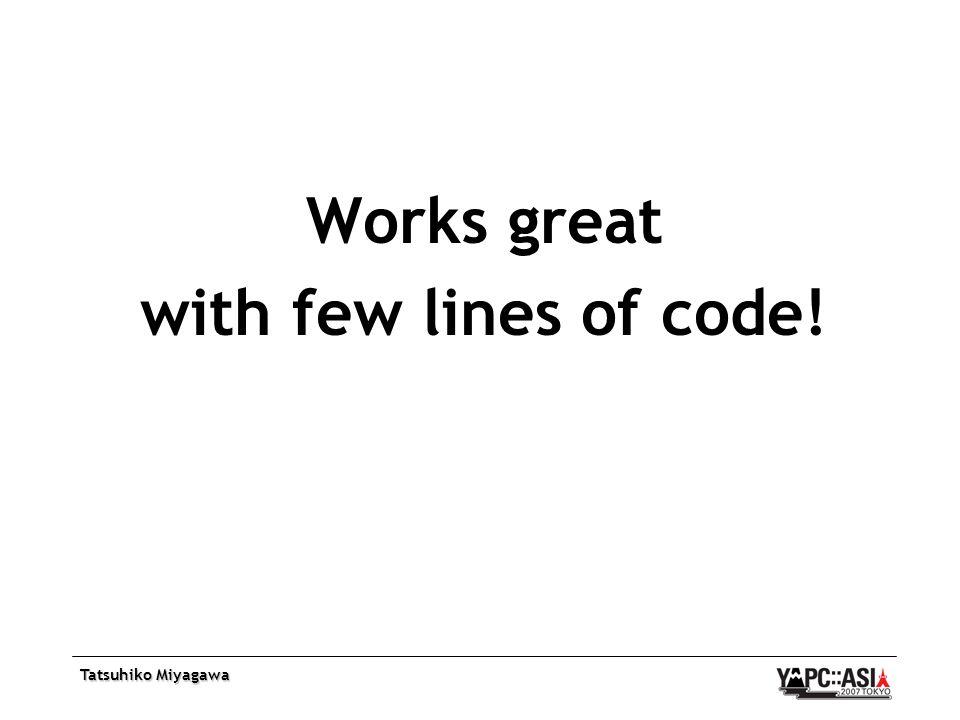 Tatsuhiko Miyagawa Works great with few lines of code!