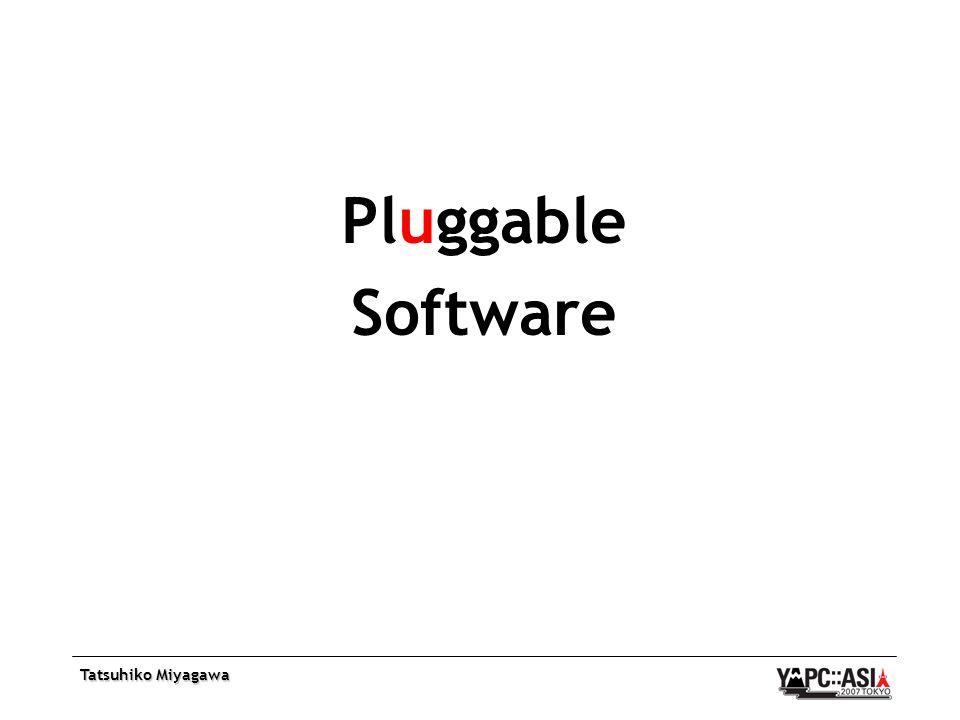 Tatsuhiko Miyagawa Pluggable Software