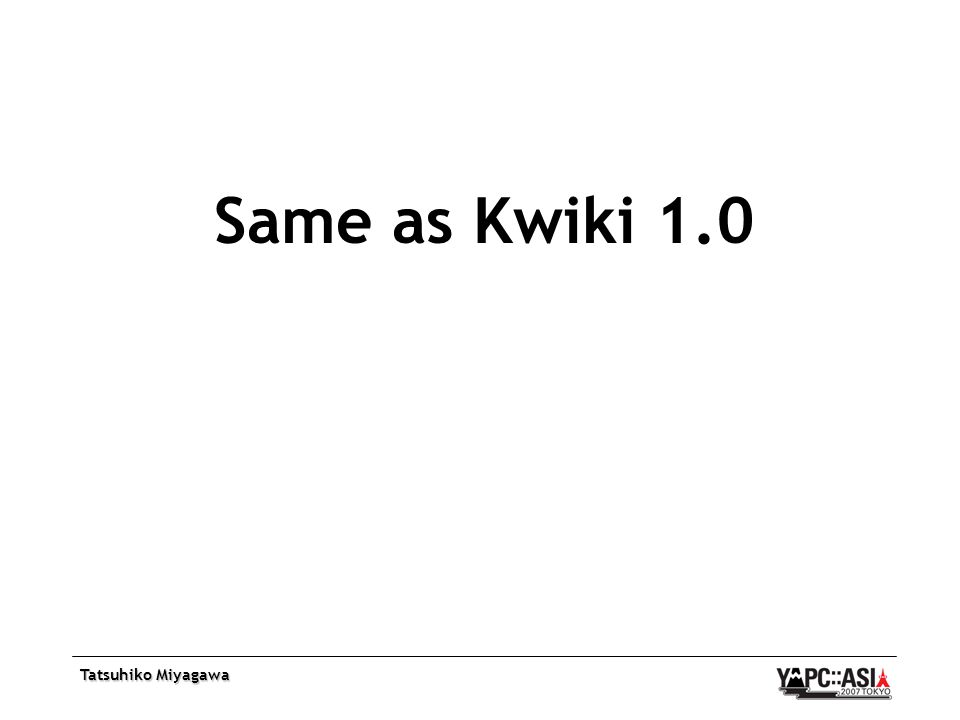 Tatsuhiko Miyagawa Same as Kwiki 1.0