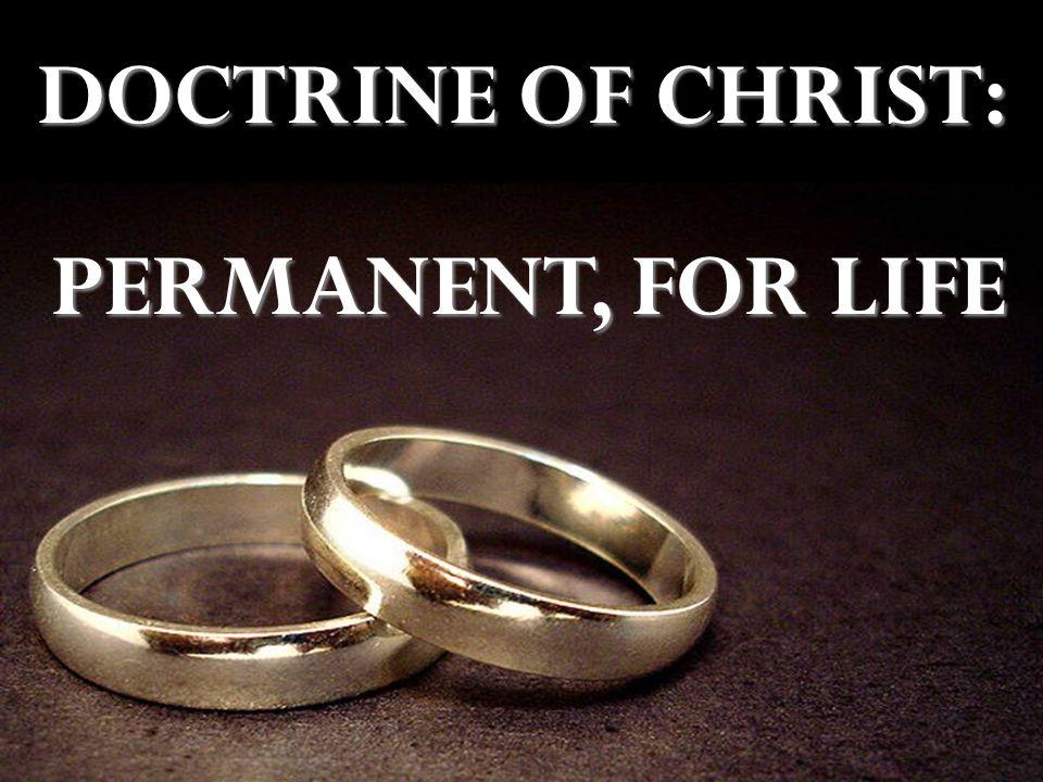 i DOCTRINE OF CHRIST: PERMANENT, FOR LIFE