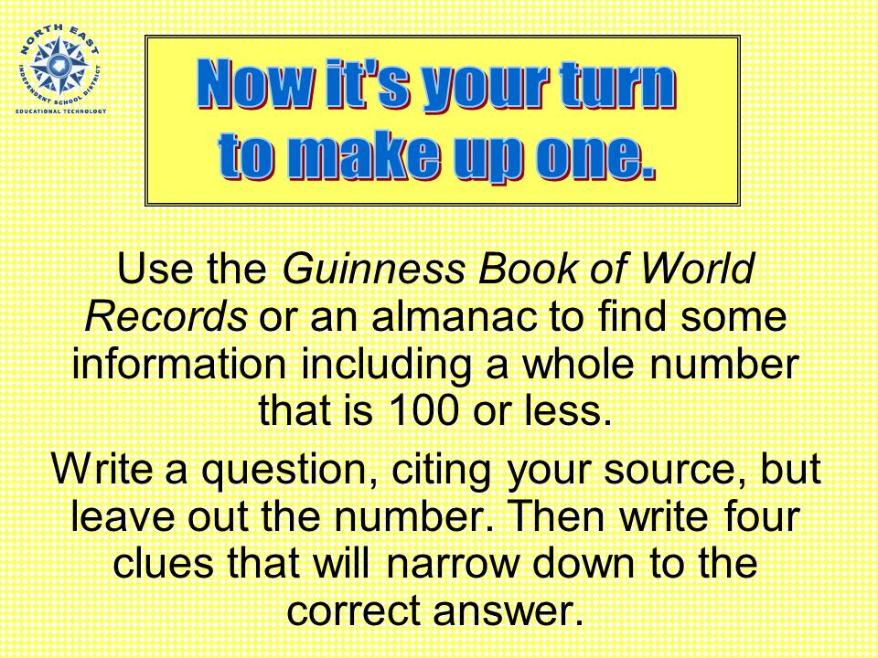 According to the Guinness Book of World Records, how many ? by *