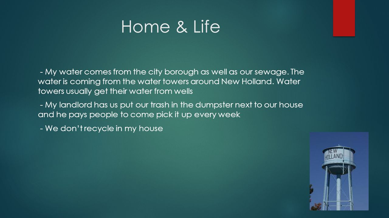 Home & Life - My water comes from the city borough as well as our sewage.