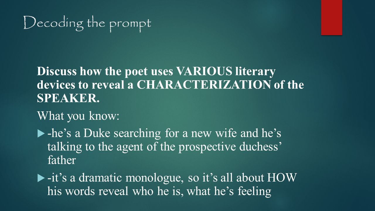 Decoding the prompt Discuss how the poet uses VARIOUS literary devices to reveal a CHARACTERIZATION of the SPEAKER.
