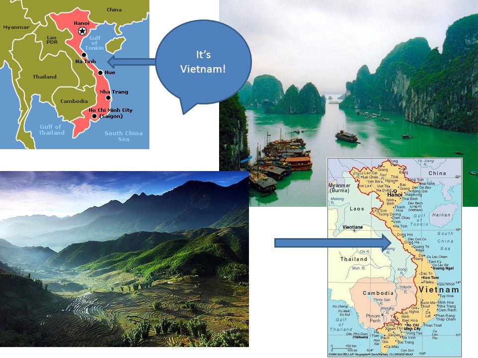 It's Vietnam!