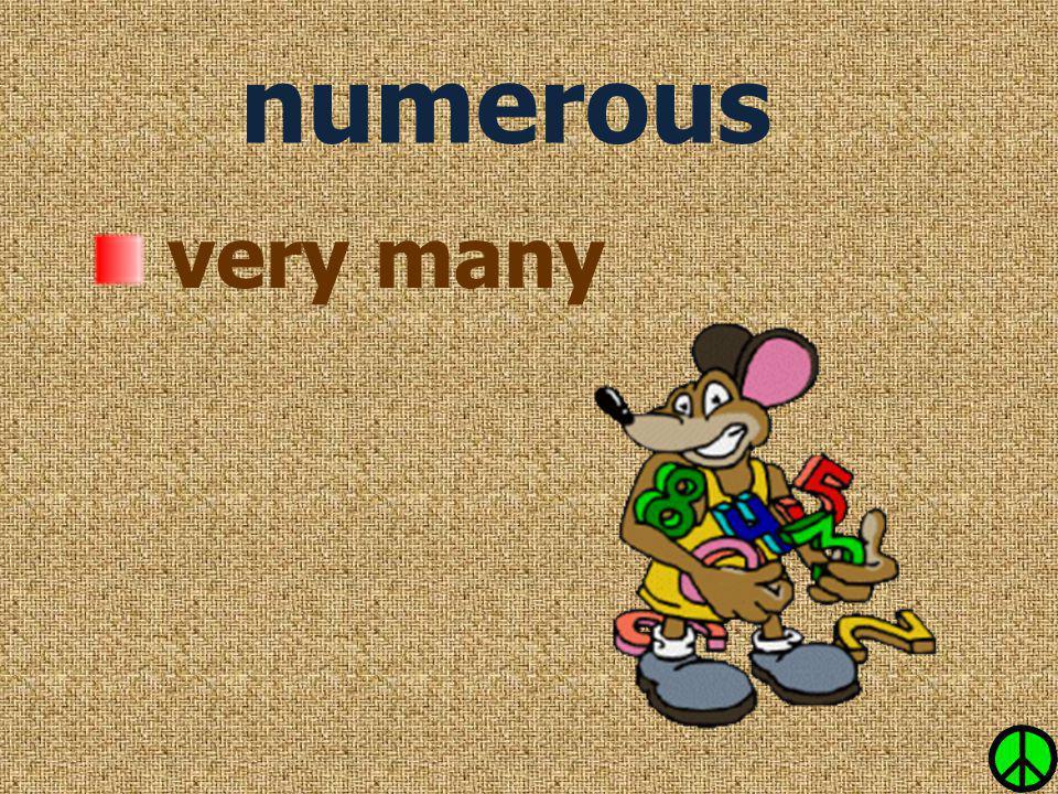 numerous very many