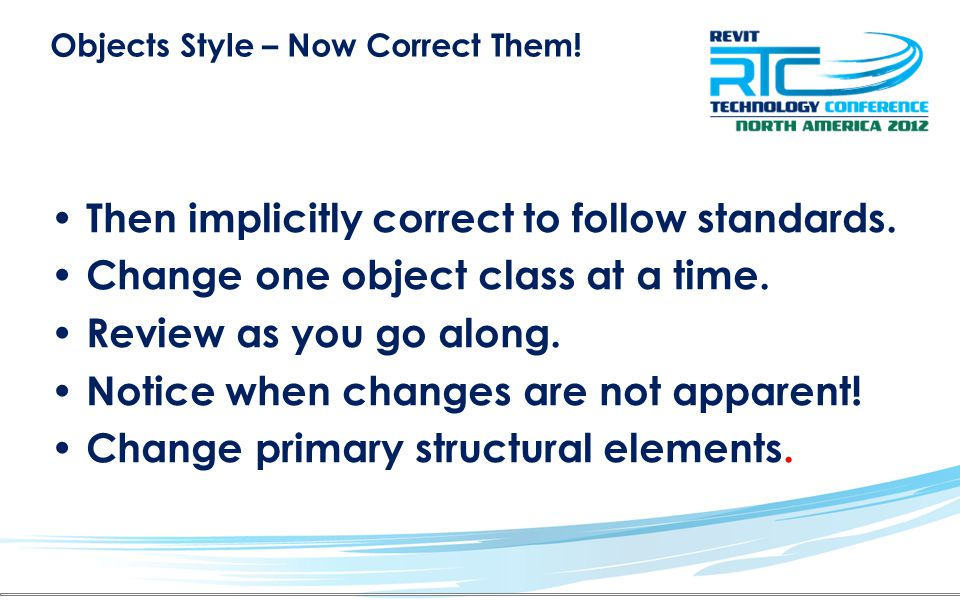 Objects Style – Now Correct Them. Then implicitly correct to follow standards.