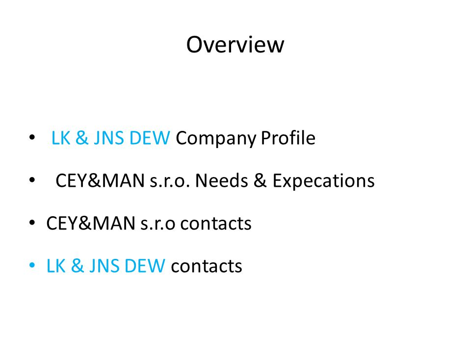 Overview LK & JNS DEW Company Profile CEY&MAN s.r.o.