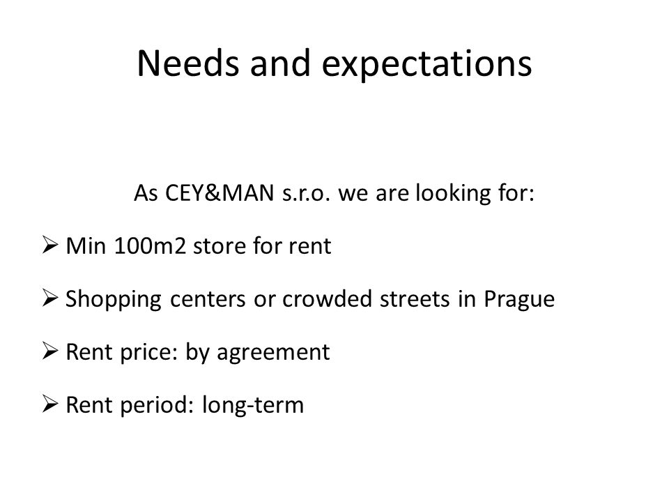 Needs and expectations As CEY&MAN s.r.o.