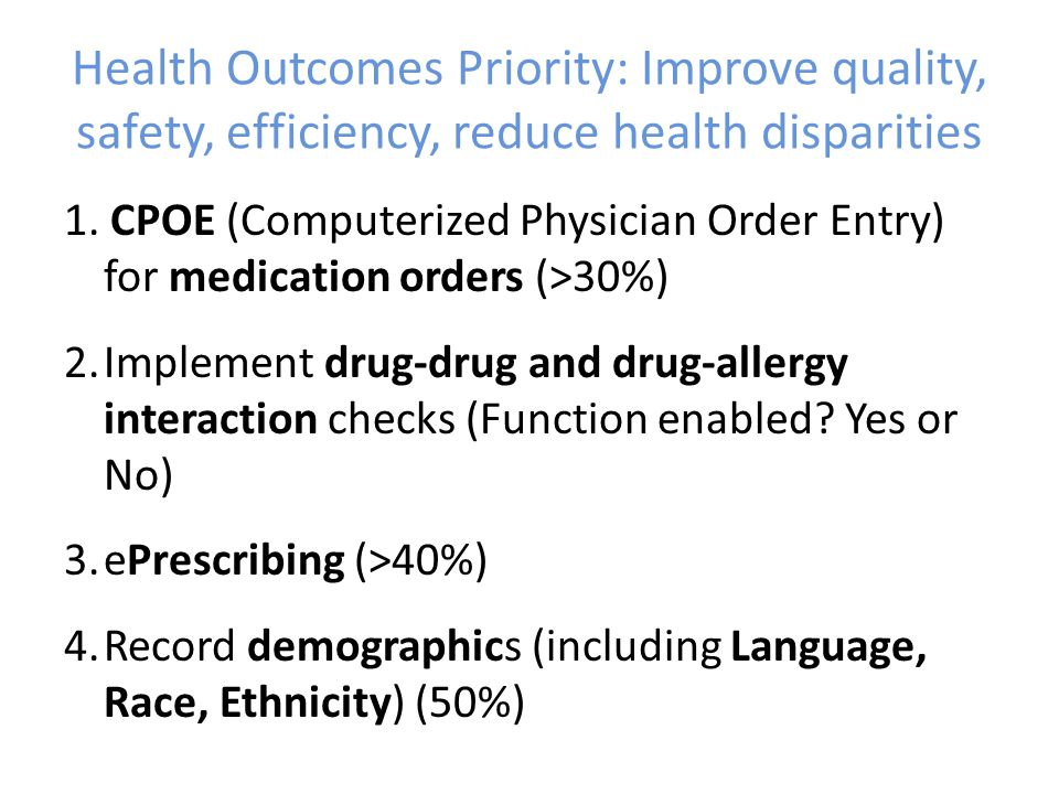 Health Outcomes Priority: Improve quality, safety, efficiency, reduce health disparities 1.