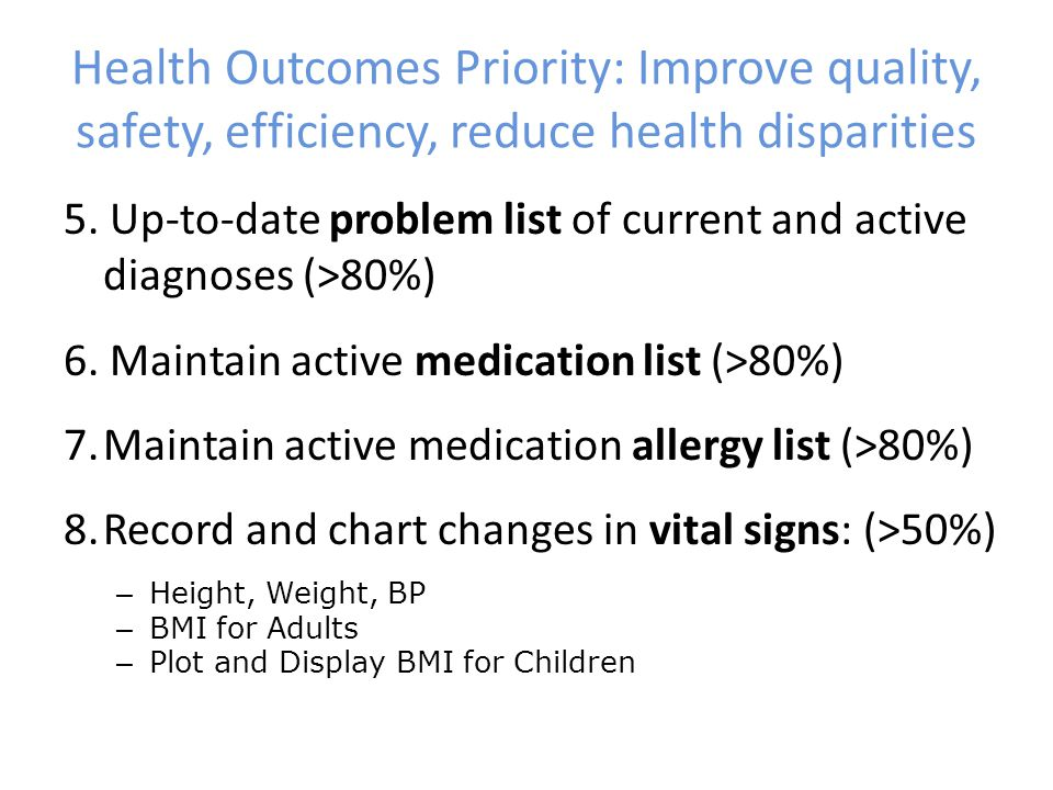 Health Outcomes Priority: Improve quality, safety, efficiency, reduce health disparities 5.