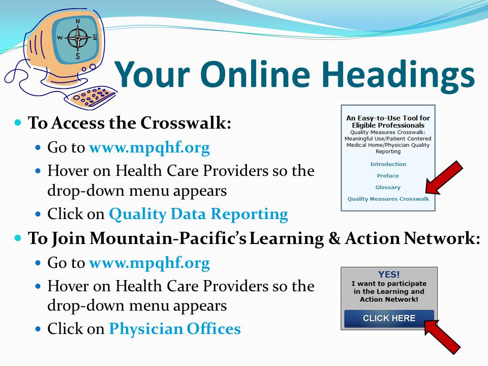 Your Online Headings To Access the Crosswalk: Go to www.mpqhf.org Hover on Health Care Providers so the drop-down menu appears Click on Quality Data R
