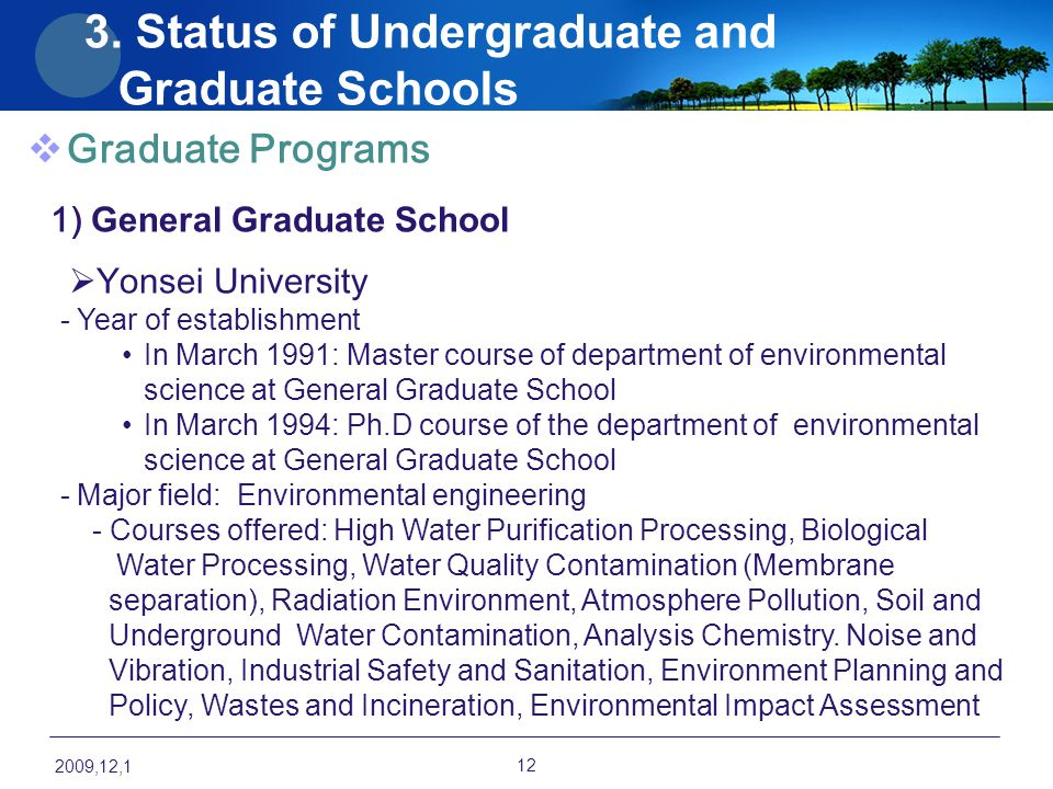  Graduate Programs 1) General Graduate School  Yonsei University - Year of establishment In March 1991: Master course of department of environmental