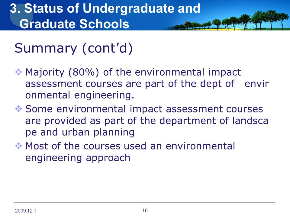 Summary (cont'd)  Majority (80%) of the environmental impact assessment courses are part of the dept of envir onmental engineering.  Some environmen