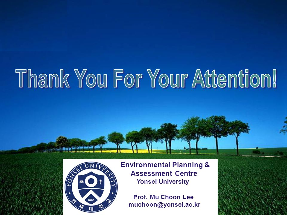LOGO Environmental Planning & Assessment Centre Yonsei University Prof. Mu Choon Lee muchoon@yonsei.ac.kr