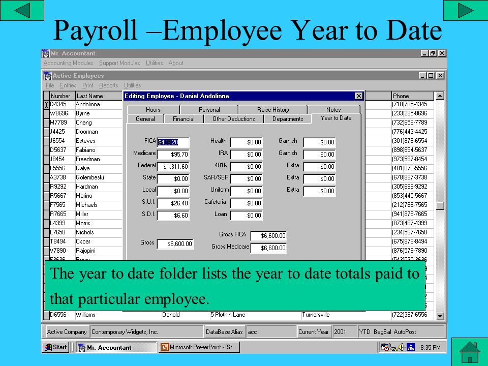 Payroll – Employee Other Deductions The other deductions folder lists the types of deductions and information such as Ira, loan and 401K information for that particular employee.