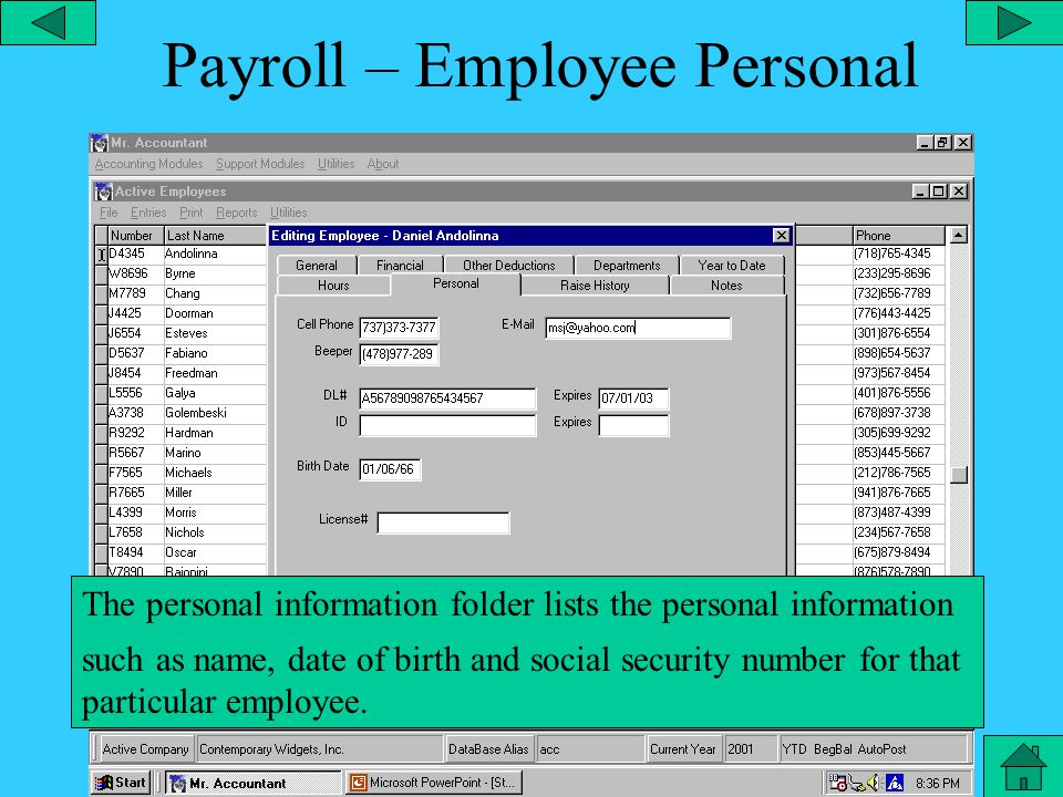 Payroll –Employee Year to Date The year to date folder lists the year to date totals paid to that particular employee.