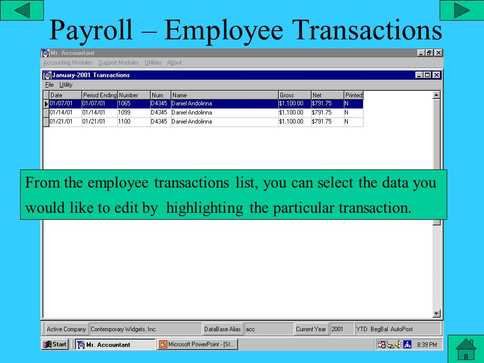 Payroll Employee Month Editor From the payroll main menu, you can edit any information for a particular employee or for all employees for the year or for a particular month.