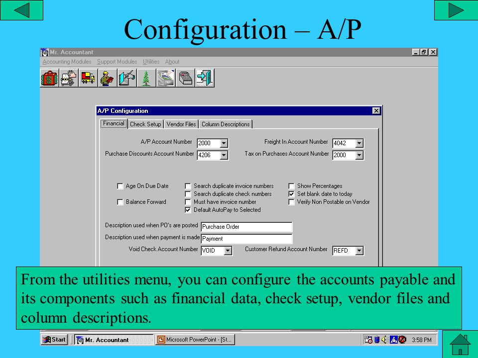 Configuration – Statement From the utilities menu, you can configure the statement and its components such as general information, finance charges, printing, messages, terms, etc.
