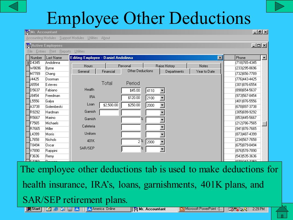 Employee Financial The financial tab of the employee record contains all the financial information such as hourly or salary, pay rate, marital status, exemptions, etc.